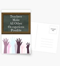 Teachers Make All Other Occupations Possible Postcards