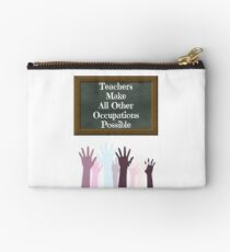 Teachers Make All Other Occupations Possible Studio Pouch