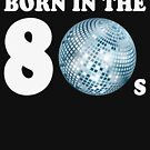 Born In The 80s (Child Of The Eighties) by MrFaulbaum