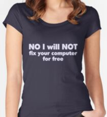 NO I will NOT fix your computer for free Women's Fitted Scoop T-Shirt