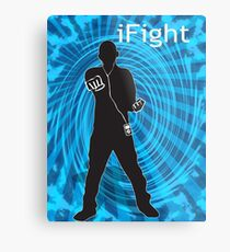 i Fight Metal Print