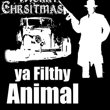 Merry Xmas ya filthy Animal by JTK667
