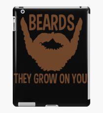 Beards They Grow On You Funny TShirt Epic T-shirt Humor Tees Cool Tee iPad Case/Skin