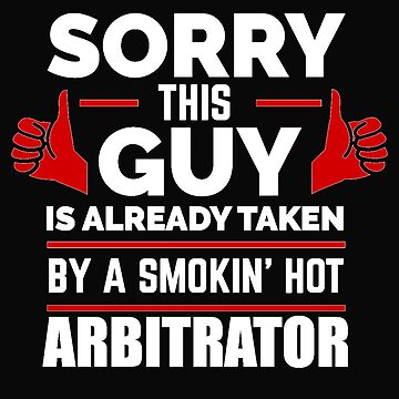 Sorry Guy Already taken by hot Arbitrator by losttribe