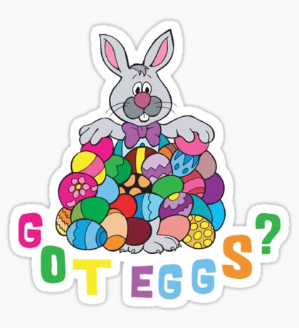 "Happy Easter ""Got Eggs"" Sticker"