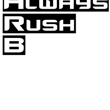 Always Rush B by ClutchDizzy