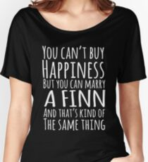 you cant buy happiness but you can marry a finn and thats kind of the same thing bridal party t-shirts Women's Relaxed Fit T-Shirt