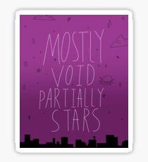 Mostly Void, Partially Stars Sticker