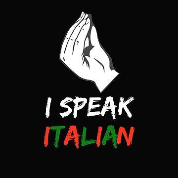 Funny I Speak Italian Pride Italy Italia Shirt Rome Venice  by Essetino