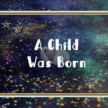 A Child was Born by posyrosie