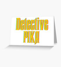 I'm Detective Pika the most cute detective Greeting Card