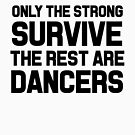 Cheerleading: Only The Strong Survive The Rest Are Dancers by dreamhustle