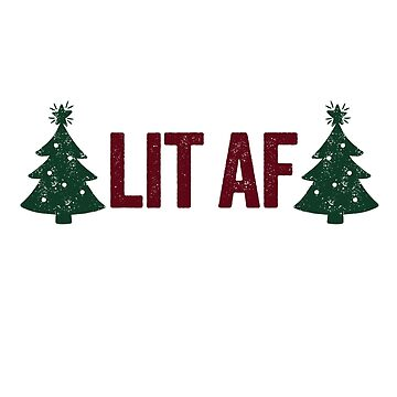 Lit AF funny Christmas tree holiday party novelty  by e2productions
