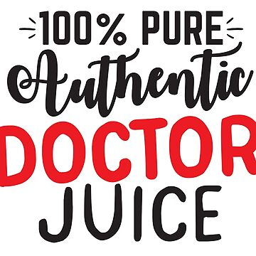 100% PUR Authentic Doctor Juice for MUG by jazzydevil