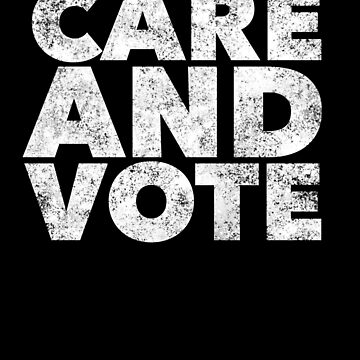 Care and Vote - Election Voting - Republican Democrat by BullQuacky