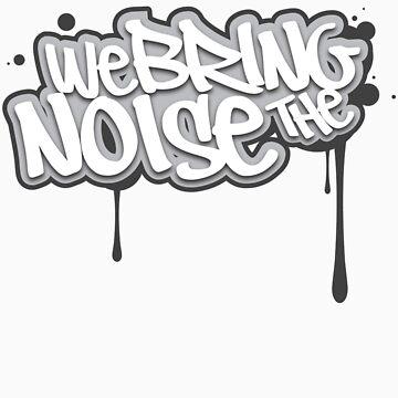 Bringing the noise by irfankokabi