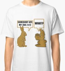 """Chocolate Easter """"Somebody Ate My Tail... What?"""" Classic T-Shirt"""