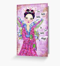To have faith is to have wings Greeting Card