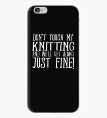 Don't Touch My Knitting iPhone Case