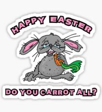 "Happy Easter ""Do You Carrot All?"" Sticker"