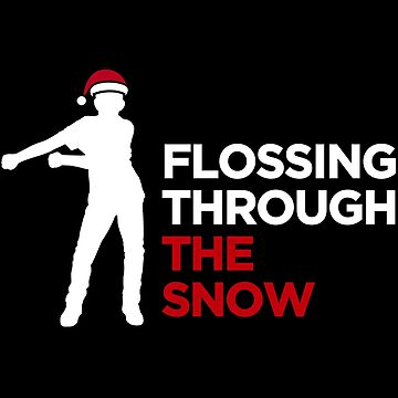 Flossing through the snow Floss like a boss by LaundryFactory