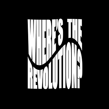 Where's the revolution? by hypnotzd