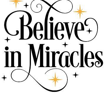 Believe in Miracles by Vectorqueen