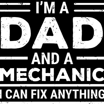 I'm A Dad And A Mechanic Cool Father T-Shirt by zcecmza