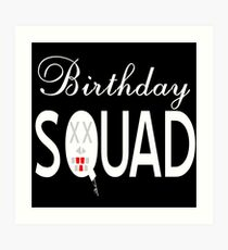 Birthday - Birthday Squad Art Print