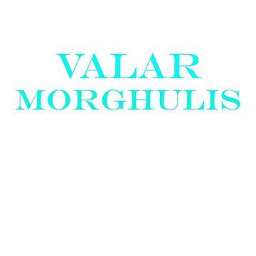 Valar morghulis by Faba188