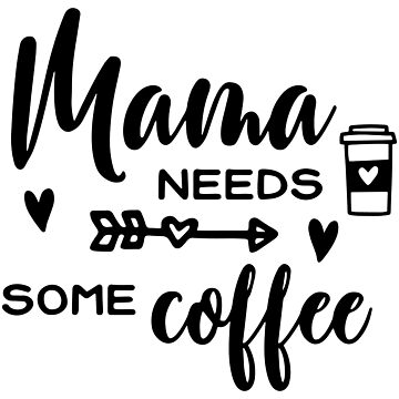 Mama Needs Some Coffee by JakeRhodes