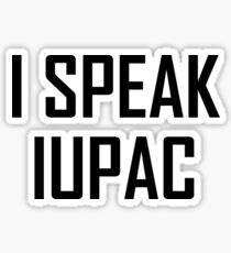 I Speak IUPAC- Funny Chemistry IUPAC Joke Sticker