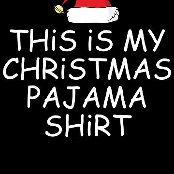 This Is My Christmas Pajama Shirt by classydesignz