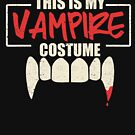 This Is My Vampire Costume Halloween Party Scary by Kieran Abbott