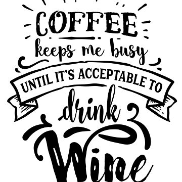 Funny Wine Coffee Addict Caffeine Mom Stress Barista Gift by LoveAndSerenity