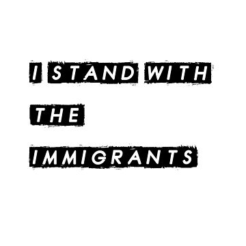 I stand with the immigrants by lucasbrondi
