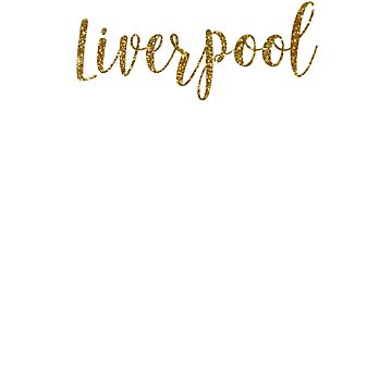 Liverpool Gold United Kingdom by TrevelyanPrints