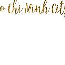 Ho Chi Minh City Gold Vietnam by TrevelyanPrints
