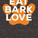 Eat Bark Love Dog Paw Print Orange Ivory Positive Message by PyramidPrintWrx