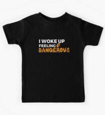 I Woke Up Feeling Dangerous  Kids Tee