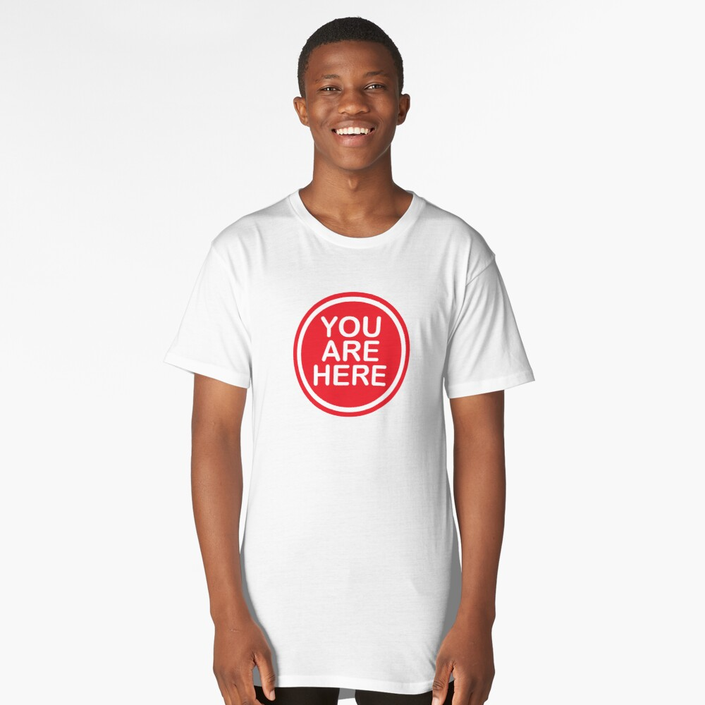 You Are Here Long T-Shirt Front