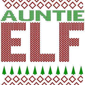 Elf Ugly Sweater Christmas Party Gift For Aunts by galleryOne