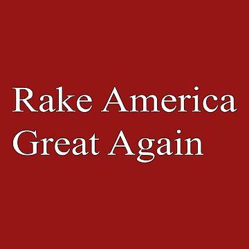 Rake America Great Again t shirt by league95