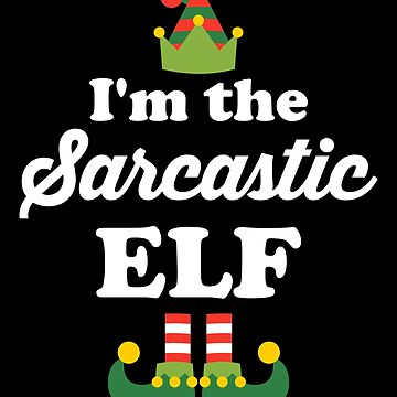I'm the Sarcastic Elf by VomHaus
