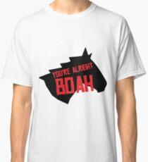 Du bist in Ordnung, Boah Horse Classic T-Shirt