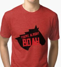 You're Alright Boah Horse Tri-blend T-Shirt