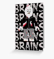 BRAINS BRAINS BRAINS BRAINS BRAINS Greeting Card