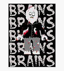 BRAINS BRAINS BRAINS BRAINS BRAINS Photographic Print