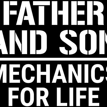 Cute Father And Son Mechanics For Life T-Shirt by zcecmza