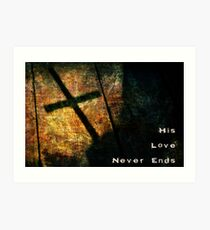 His Love Never Ends Art Print